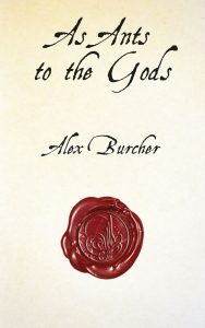 As Ants to the Gods print publication day