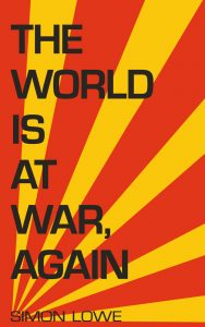 The World is at War, Again print publication day